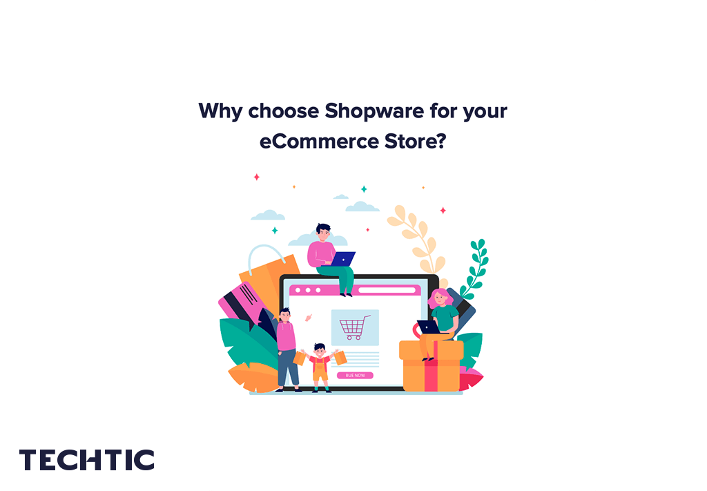 Why Choose Shopware for your eCommerce Store?