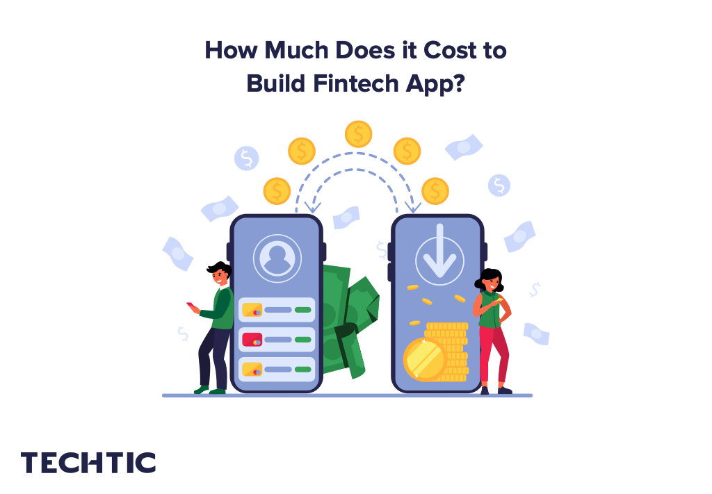 How Much Does It Cost to Develop a Fintech App?